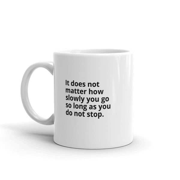 "Confucius Quote ""It Does Not Matter"" Philosophy Coffee Mug"