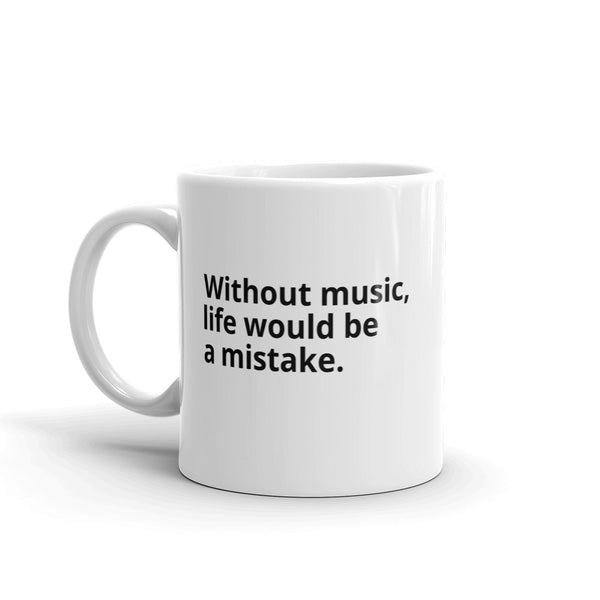 "Nietzsche Quote ""Without Music"" Philosophy Coffee Mug"