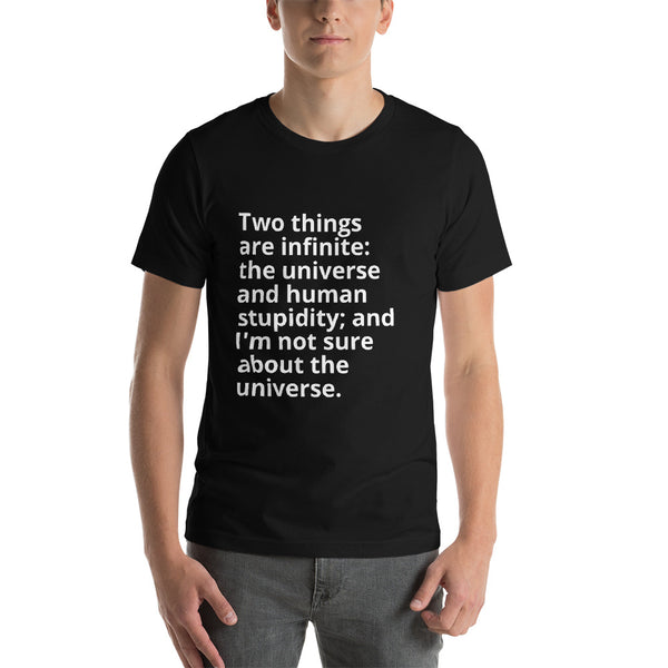 "Einstein Quote ""Two things Are Infinite"" Short-Sleeve Unisex T-Shirt"