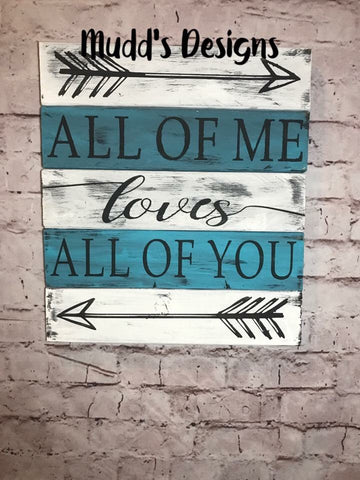 ALL OF ME LOVES ALL OF YOU SIGN-Rustic