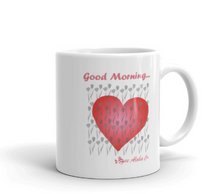 Load image into Gallery viewer, Good Morning Mug 11 oz