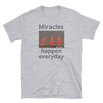 Miracles happen Everyday Short-Sleeve Unisex T-Shirt
