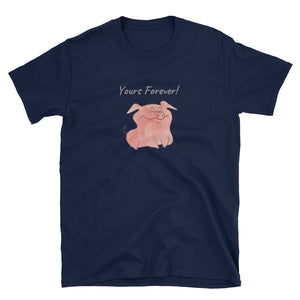 Yours Forever Happy Pig Short-Sleeve Unisex T-Shirt