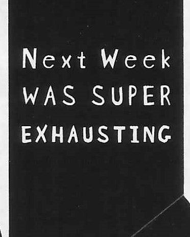 Next Week WAS SUPER EXHAUSTING  WYS-03   UNISEX