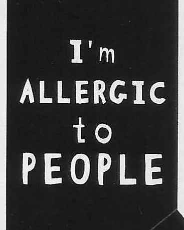 I'm ALLERGIC to PEOPLE     WYS-14   Unisex