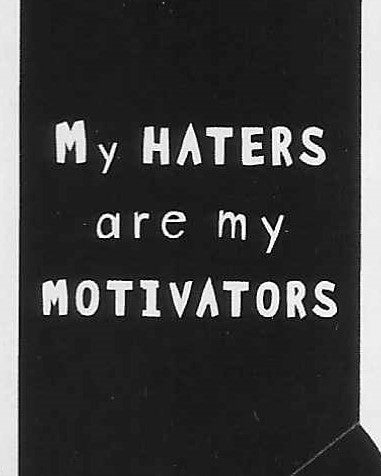 My HATERS are my MOTIVATORS     WYS-15   UNISEX