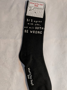 If I agree with you, we will BOTH BE WRONG    WYS-26   UNISEX