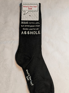JESUS loves you, but everyone else thinks you're an A$$HOLE     WYS-28   UNISEX