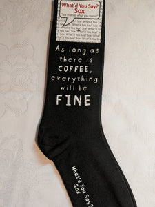 As long as there is COFFEE, everything will be FINE      WYS-59   UNISEX