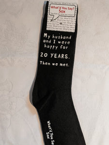 My husband and I were happy for 20 YEARS.  Then we met.     WYS-67   UNISEX