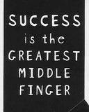 SUCCESS is the GREATEST MIDDLE FINGER   WYS-83   UNISEX