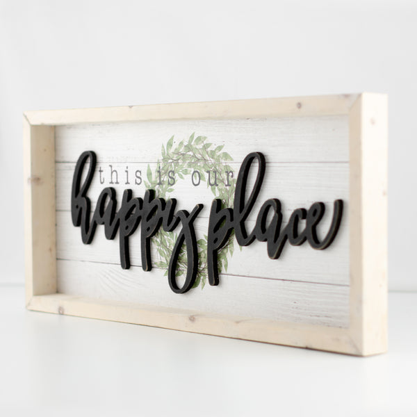 our happy place | wood-framed sign