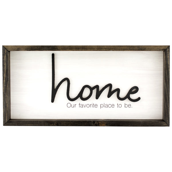 home is our favorite place | wood-framed sign