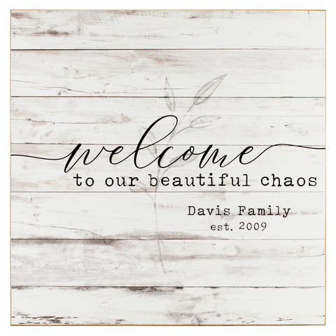 welcome to our beautiful chaos | personalized name plaque