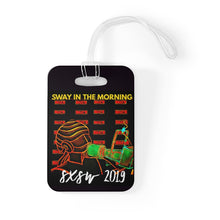 Load image into Gallery viewer, Sway In The Morning SXSW 2019 Bag Tag