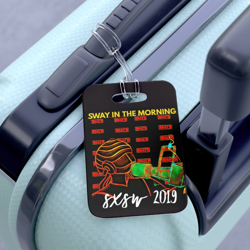 Sway In The Morning SXSW 2019 Bag Tag