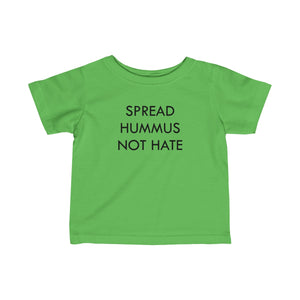 Spread Hummus Not Hate - Infant Tee
