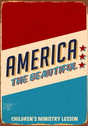 America the Beautiful Children's Ministry Lesson