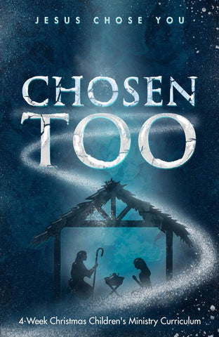 Chosen Too 4-Week Children's Ministry Curriculum