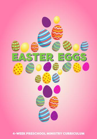 Easter Eggs 4-Week Preschool Ministry Curriculum