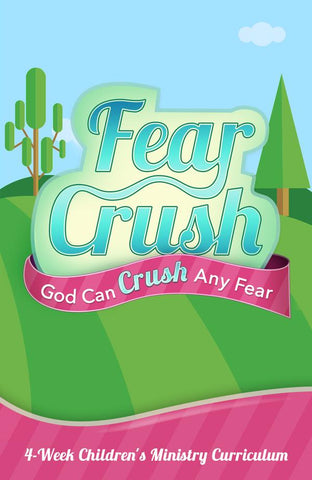 Fear Crush 4-Week Children's Ministry Curriculum