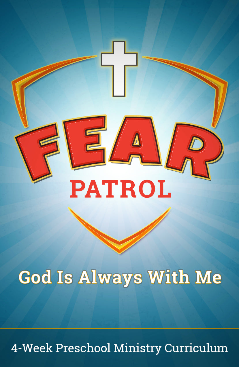 Fear Patrol 4-Week Preschool Ministry Curriculum