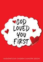 God Loved You First Lesson