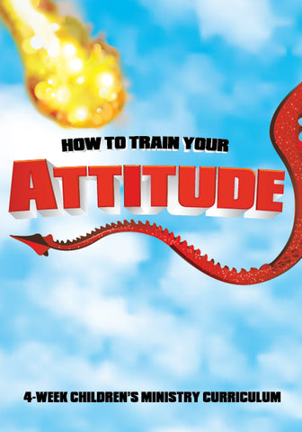How To Train Your Attitude Children's Ministry Curriculum