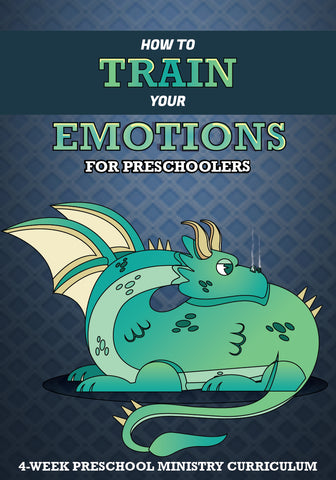 How To Train Your Emotions Preschool Ministry Curriculum