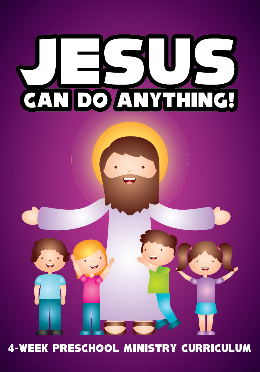 Jesus Can Do Anything 4-Week Preschool Ministry Curriculum