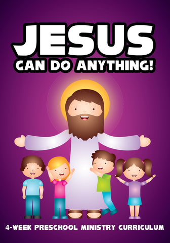 Jesus Can Do Anything Preschool Ministry Curriculum