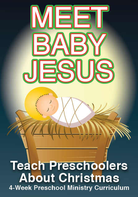 Meet Baby Jesus 4-Week Preschool Ministry Christmas Curriculum