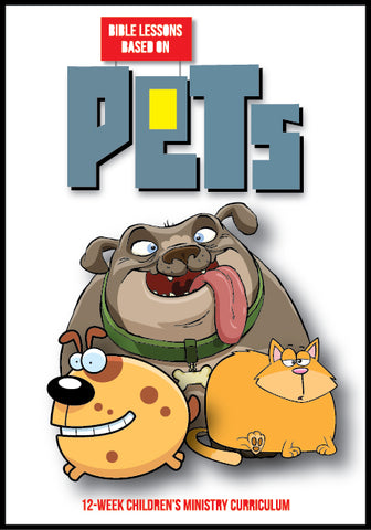 Pets Children's Ministry Curriculum