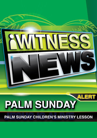 iWitness News Palm Sunday Lesson