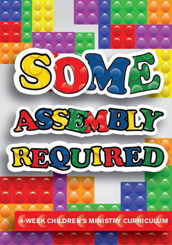 Some Assembly Required Children's Ministry Curriculum