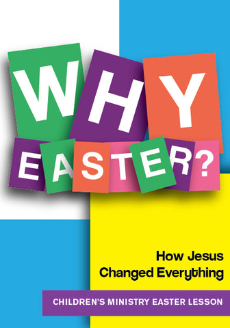 Why Easter? Children's Ministry Lesson