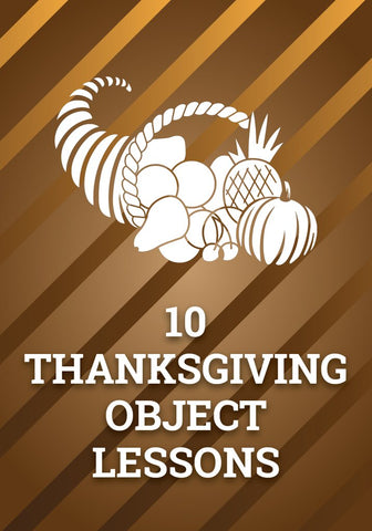 Thanksgiving Object Lessons