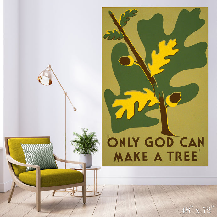 Only God Can Make a Tree Colossal Art Print