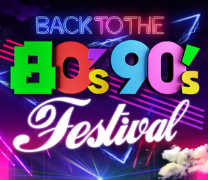Back to the 80s/90s Festival, 30th August - 1st September 2019
