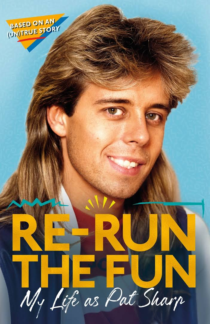 BOOK REVIEW: Re-run the Fun - My Life as Pat Sharp