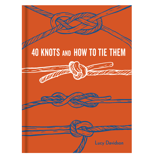 40 Knots and How to Tie Them Book