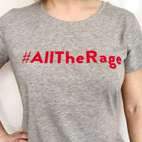 #AllTheRage T.Shirt