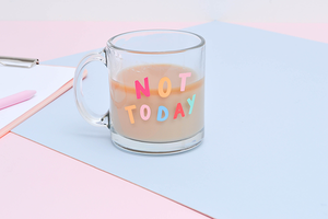Glass Mugs- Not Today