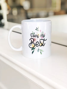 Mug- Doing my Best