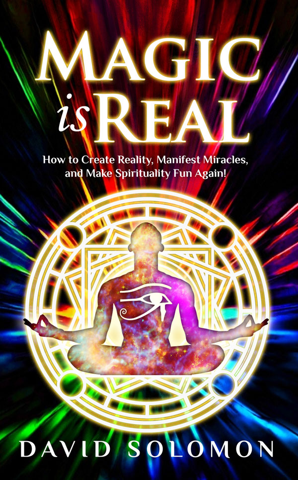Magic is Real by David Solomon