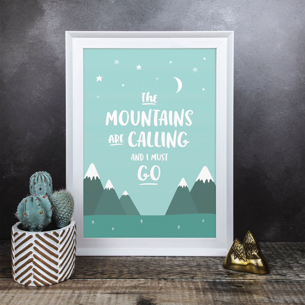 The Mountains Are Calling Mountain Print