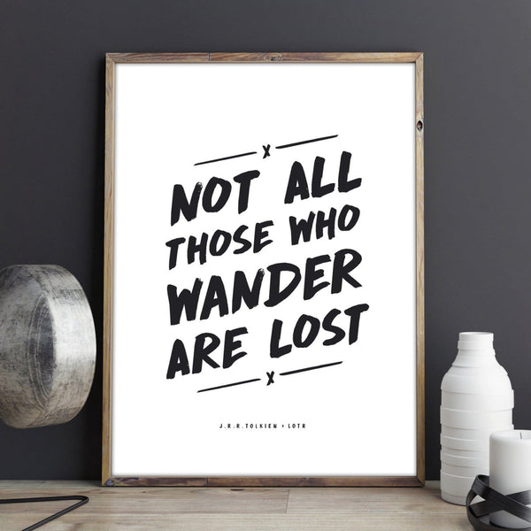Not All Those Who Wander Monochrome Print