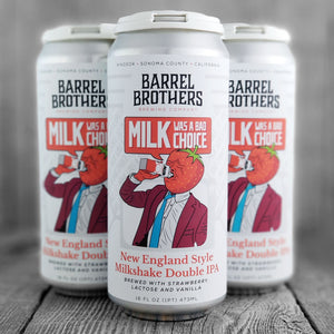 Barrel Brothers / Craft Beer Kings Milk Was A Bad Choice (Milkshake IPA)