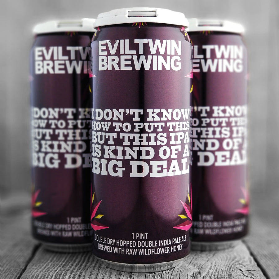 Evil Twin I Don't Know How To Put This But This IPA Is Kind Of A Big Deal