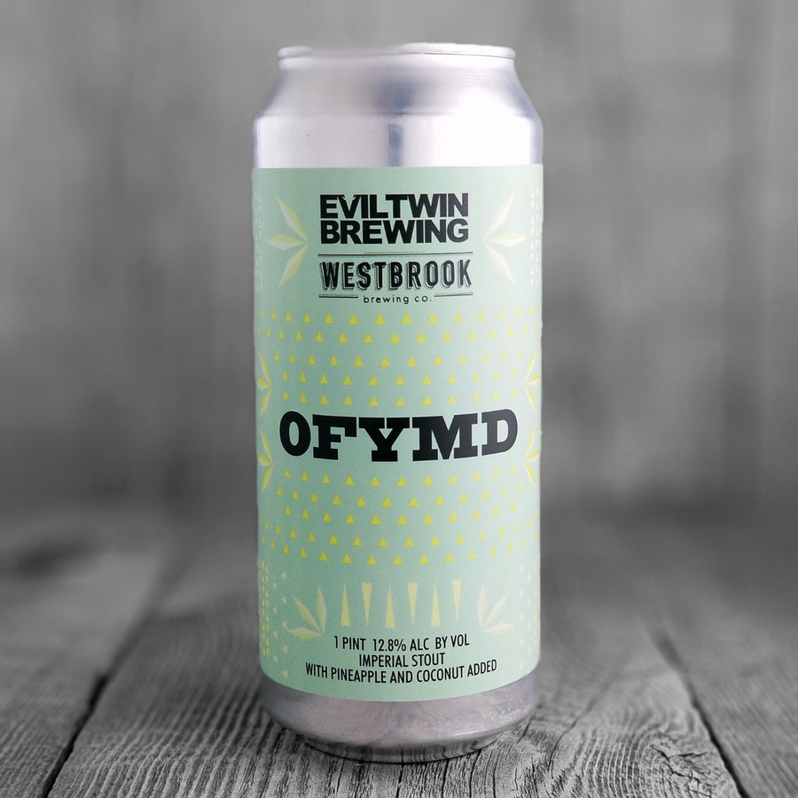 Evil Twin / Westbrook Brewing OFYMD